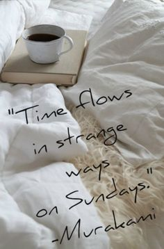"I love lazy sundays where i spend all day in my pjs. ""time flows in strange ways on sundays"" - haruki murakami quote Quotes To Live By, Me Quotes, Weekday Quotes, Lazy Sunday Quotes, Morning Quotes, Easy Like Sunday Morning, Morning Rain, Sunday Brunch, Sunday Funday"