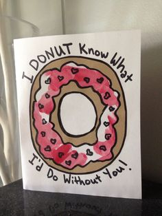 DIY Valentines Day card for a man.  I Donut Know What I'd Do Without You. Cut paper card. Hand drawn.