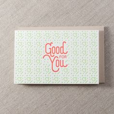Good For You - Letterpress Greeting Card, By Pike Street Press - Seattle