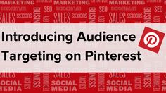 Introducing Audience Targeting on Pinterest