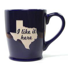 I Like it Here State Mug - Texas