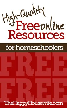 Free Online Homeschool Resources ~ It is truly amazing how many FREE resources are available for homeschoolers. | The Happy Housewife