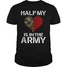 Half My Heart Is In The Army T-Shirts, Hoodies, Sweatshirts, Tee Shirts (19$ ==► Shopping Now!)