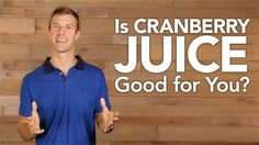 Is Cranberry Juice Good for You? - ✅WATCH VIDEO http://alternativecancer.solutions/is-cranberry-juice-good-for-you/   	  For more information: The benefits of cranberry juice can be incredible if you buy the right kind of cranberry juice. In this video, I am going to talk to you about the many benefits of blueberry juice and what types you should take as well as what types to stay away from. Blueberries are...