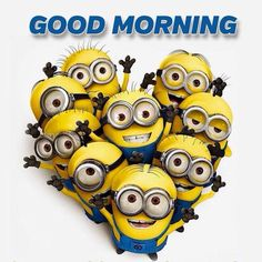 Good Morning Minions! From Mo