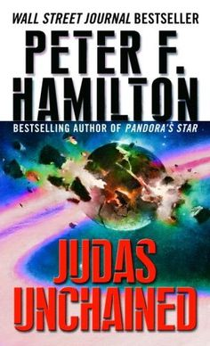 Judas Unchained by Peter F. Hamilton. $8.99. Publisher: Del Rey; First Edition edition (March 27, 2007). Author: Peter F. Hamilton