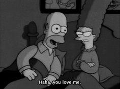 You love me.