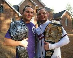 Jeff and matt we will owas remeber you as the hardy boys