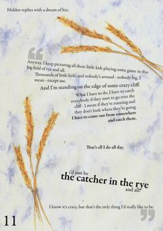 """I'd be the catcher in the rye"".. I love this quote. Holden was amazing."