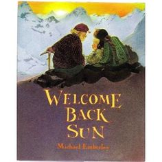 December ~ Winter Solstice ~ Picture Book ~ Summary: Full color pictures help capture a Norwegian family's life during the murketiden, the time between September and March when the sun almost disappears in the mountain villages of Norway. ~ Welcome Back Sun - Michael Emberley