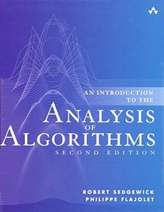 An Introduction to the Analysis of Algorithms (2nd Edition) by Robert Sedgewick and Philippe Flajolet