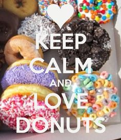 KEEP CALM AND LOVE DONUTS. Another original poster design created with the Keep Calm-o-matic. Buy this design or create your own original Keep Calm design now. Keep Calm Posters, Keep Calm Quotes, Donut Quotes, Food Quotes, Baked Donuts, Doughnuts, Mini Donuts, Keep Clam, Keep Calm Signs