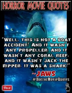 """A memorable quote from one of the beginning scenes from the movie Jaws.  """"Well, this is not a boat accident! And it wasn't any propeller, and it wasn't any coral reef, and it wasn't Jack the Ripper. It was a shark!"""" ~ Jaws  Jaws was rated #1 on Bravo's 100 Scariest Movie Moments list. You can see that here => https://www.youtube.com/watch?v=CiHy1Ls2d34  Come follow us on twitter where we tweet daily quotes from horror movies and famous horror directors => https://twitter.com/FXContactLenses"""