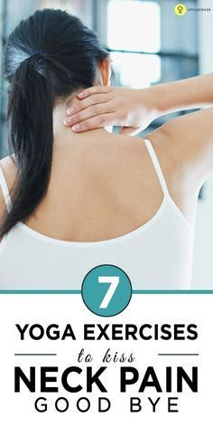 7 Yoga Exercises To Kiss Neck Pain Good Bye! Want to get rid of that stiff neck? Do you know any yoga for neck pain? Well, this post is talking about 7 asanas that will help you bid goodbye to ...