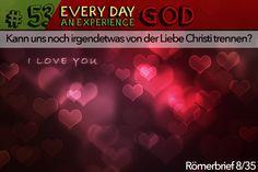 Kann uns noch irgendetwas von der Liebe Christi trennen? Römer 8/35 - Ist doch einfach: Nein.