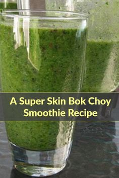 Here's a quick recipe for better skin using bok choy and other healthy foods in a #Smoothie that taste great and contains some exceptional nutrition for your skin. #SmoothieSwag