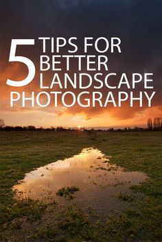 5 Tips For Better Landscape Photography