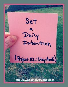 Set a daily intention. How do you want to feel?