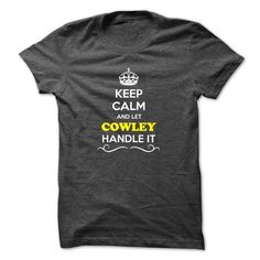 Keep Calm and Let COWLEY Handle it - #unique gift #student gift. GET YOURS => https://www.sunfrog.com/LifeStyle/Keep-Calm-and-Let-COWLEY-Handle-it.html?68278