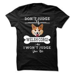 Don't Judge My Welsh Corgi T-Shirts, Hoodies, Sweatshirts, Tee Shirts (23$ ==> Shopping Now!)