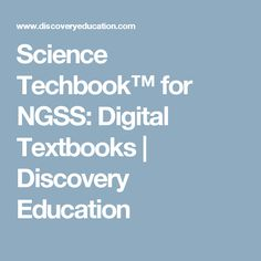 Science Techbook™ for NGSS: Digital Textbooks | Discovery Education