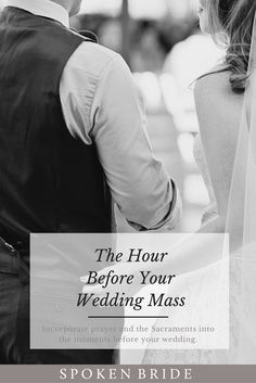 How To Spiritually Make The Most Of The Moments Before Your Wedding.