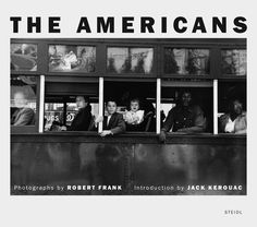Robert FRANK, The Americans. New York, Aperture, Photographs by Robert Frank. Introduction by Jack Kerouac. Riedizione della prima edizione americana del 1958 (Re-issue of the first US edition of The Americans, Walker Evans, Jack Kerouac, Most Famous Photographers, Street Photographers, Classic Photographers, Documentary Photography, Book Photography, Photography Magazine