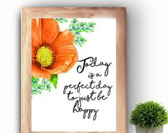 Today is a perfect day to just be happy, Positive Affirmation,Inspirational Art, Watercolor Printable, Quote Printable, Download