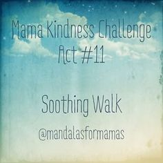 """Thich Nhat Hanh encourages us to """"hold our anger as if it were the baby Buddha."""" Few things are as calming to an angry baby as a soothing walk with her mama...  Full article at www.mandalasformamas.com"""