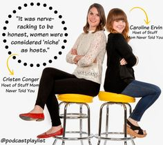 """Inspirational quote about Feminism from an interview with Cristen Conger and Caroline Ervin, hosts of Stuff Mom Never Told You featured on Podcast Playlist along with other podcast recommendations about love and relationships. """"It was nerve-racking with be honest. Women were considered """"niche"""" as hosts."""" - Cristen Conger quote."""