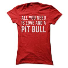 Let's be honest, love is a massively important need. But having a Pit Bull as your furry friend is a close second! If your Pit Bull is the air you breathe, this t-shirt and hoodie are just for you! Th