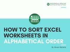 This short article describes how you can arrange the sheets in an excel workbook in alphabetical order using VBA / macros.