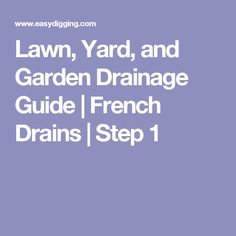 Lawn, Yard, and Garden Drainage Guide | French Drains | Step 1