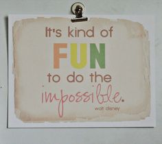 It's kind of fun to do the impossible. #Positive