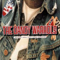 The Dandy Warhols - Thirteen Tales From Urban Bohemia #ForSale #Audio #CD #Album #Discogs