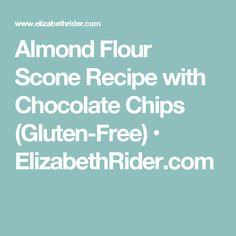 Almond Flour Scone Recipe with Chocolate Chips (Gluten-Free) • ElizabethRider.com
