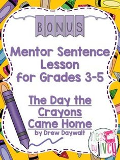 Some of my best-selling TPT units are my Mentor Sentence Units. I hope this bonus lesson will be useful to you as well if you are implementing Mentor Sentences, or are looking to try them in your classroom! I included a mentor sentence in Volume 2, Unit 2 for The Day the Crayons Quit so I thought it would only be appropriate to have a mentor sentence for the sequel, The Day the Crayons Came Home!**Directions for use are NOT included in this bonus lesson!