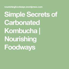 Simple Secrets of Carbonated Kombucha   Nourishing Foodways