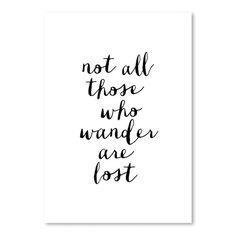 """Found it at Wayfair - """"Not All Those Who Wander Are Lost"""" Poster Textual Art"""