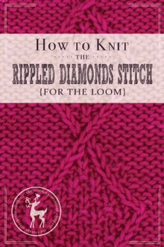 How to Knit the Rippled Diamonds Stitch on the Loom   Vintage Storehouse & Co.