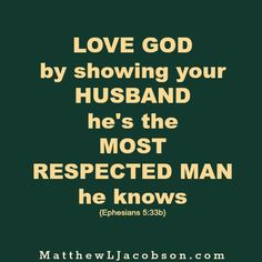 """Do you treat your husband with respect? What would he say? """"Is Respect a Habit In Your Marriage?"""" MatthewLJacobson.com"""