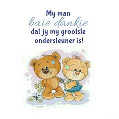 My man Dankie dat jy my grootste ondersteuner is! Wisdom Quotes, Love Quotes, Baie Dankie, Afrikaanse Quotes, My Man, Deep Thoughts, My Family, Marriage, Funny