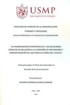 Título: La planificación estratégica de la relaciones públicas en relación a la campaña de prevención y concientización de los porcicultores del Senasa. / Autor: Ruales Ramos, Álvaro Gonzalo. / Ubicación: Biblioteca FCCTP - USMP 4to piso. / Código: T/659.2/R894/2015