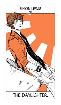 Simon Lewis - The Daylighter: Cassandra Jean: Shadowhunter Tarot Series: *Character belongs to Author Cassandra Clare and her Mortal Instruments series