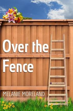 Over The Fence Melanie Moreland