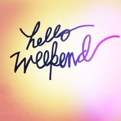 We have 14 hello weekend quotes that will start your weekend.