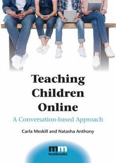 Teaching children online : a conversation-based approach Teacher Notes, Book Title, Teaching Kids, Textbook, New Books, Conversation, Audiobooks, This Book, Author