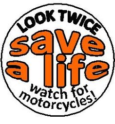 "Look Twice - Save A Life - Watch for Motorcycles ! 1.25"" Magnet - Motorcycle Awareness A&T Designs http://www.amazon.com/dp/B00GKBFLAM/ref=cm_sw_r_pi_dp_bLbQvb108SEXN"