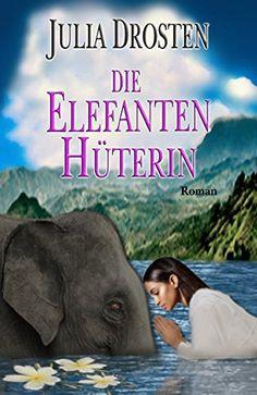 Die Elefantenhüterin von [Drosten, Julia]