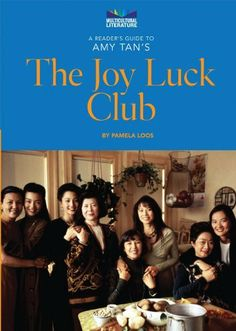 "a literary analysis of american women in the joy luck club by amy tan Four chinese women, who left war-torn china and immigrated to america, share   forced to flee their homes, like the characters in tan's novel, between 1930 and  1940  knowledge on the concept of arranged marriages in the joy luck club   and half,"" in order to examine themes of loss through a cross-text analysis."